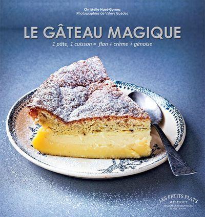 """Christelle Huet-Gomez a écrit le livre """"Le Gâteau magique"""", collection Les Petits Plat, Marabout, 7,99 euros."""