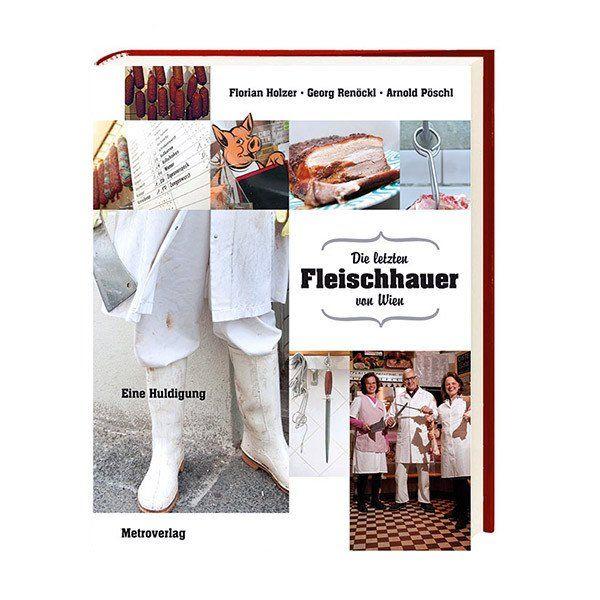 Florian Holzer, Georg Renöckl, Die letzten Fleischhauer von Wien