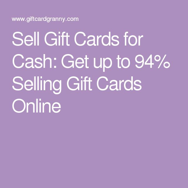 Sell Gift Cards for Cash: Get up to 94% Selling Gift Cards Online