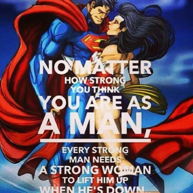 Superman will anyways need his WonderWoman.. <3 T