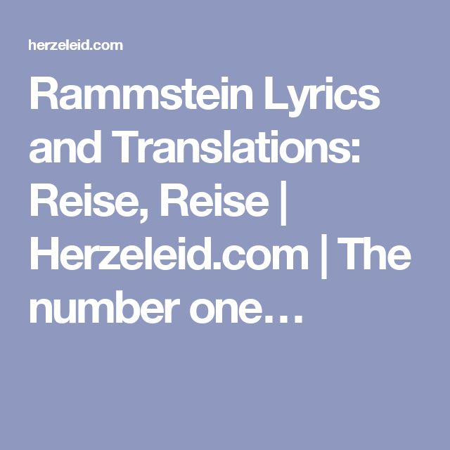 Rammstein Lyrics and Translations: Reise, Reise | Herzeleid.com | The number one…