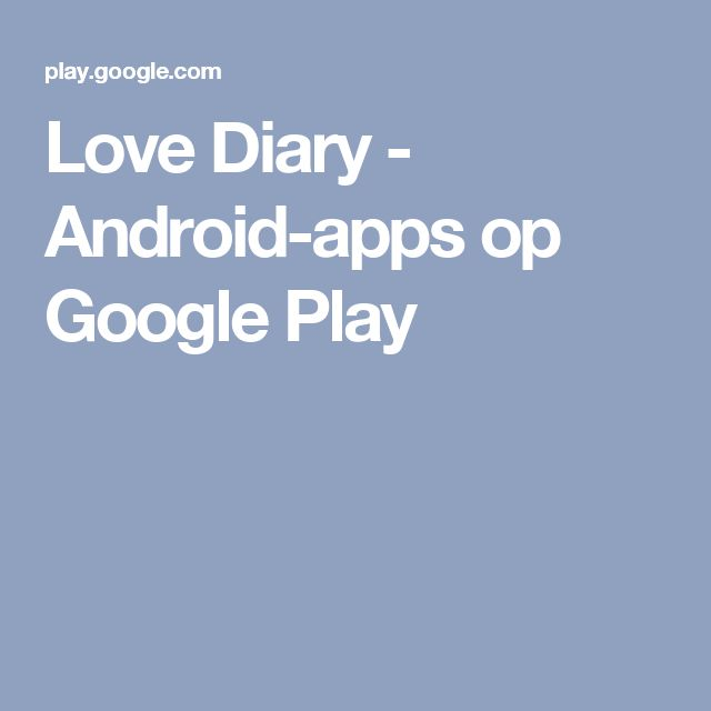 Love Diary - Android-apps op Google Play