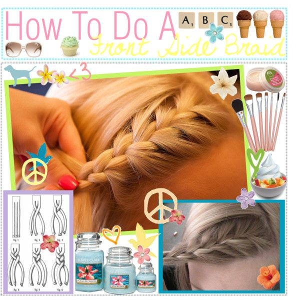 How To Do A Front Side Braid♥, created by everythingbeauty on Polyvore