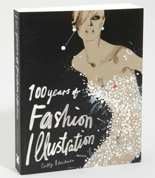 Illustrated Fashions: Book Worth, David Downton, Callie Blackman, 100Years, Art, Fashionillustration, Book Covers, Fashion Illustrations, 100 Years