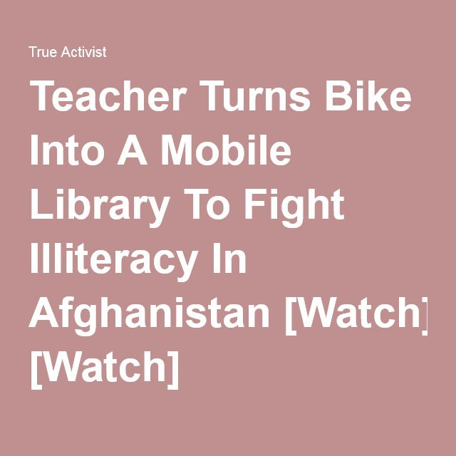 Teacher Turns Bike Into A Mobile Library To Fight Illiteracy In Afghanistan [Watch]