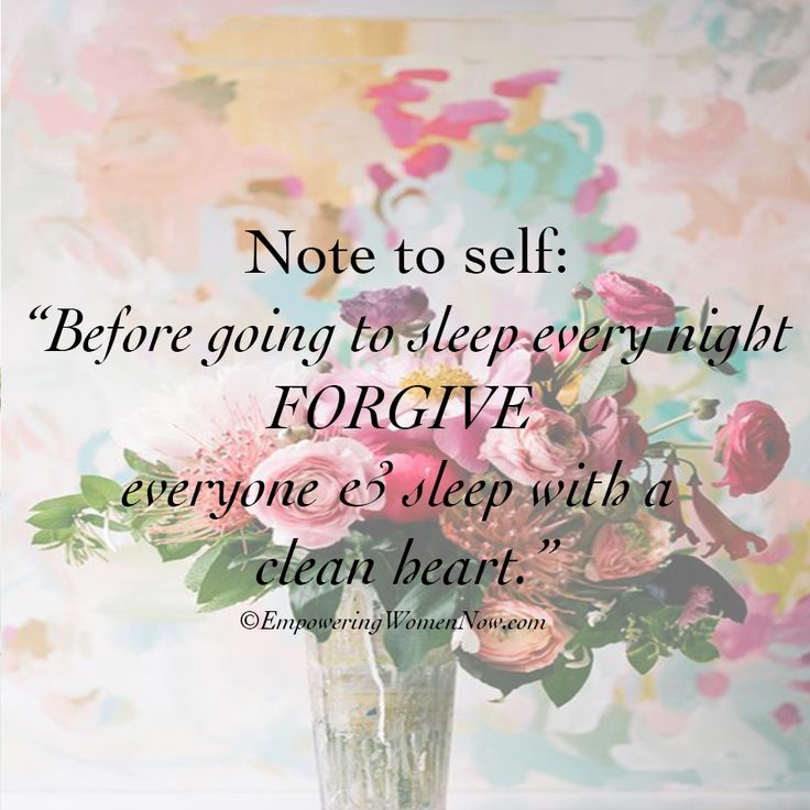 Note to self: Before going to #sleep every night #forgive everyone and sleep ...