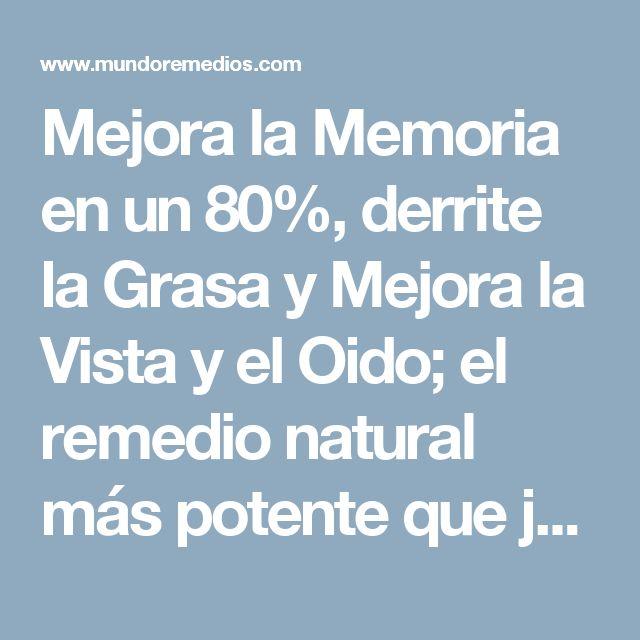 Mejora la Memoria en un 80%, derrite la Grasa y Mejora la Vista y el Oido; el remedio natural más potente que jámas hayas probado!!