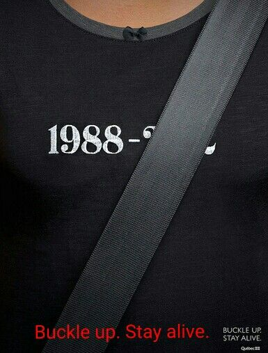 Buckle up. Stay alive.