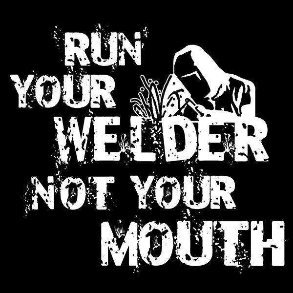 Welder T-shirt, Run your Welder, pipeline shirt, Welder shirt, pipeline welder tshirt, mens pipeline shirt, pipeliner tee, welders wife by MalachisTees on Etsy https://www.etsy.com/listing/233869446/welder-t-shirt-run-your-welder-pipeline