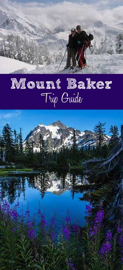Mount Baker Trip Guide! Where the best summer hikes are, places to eat, where to stay!