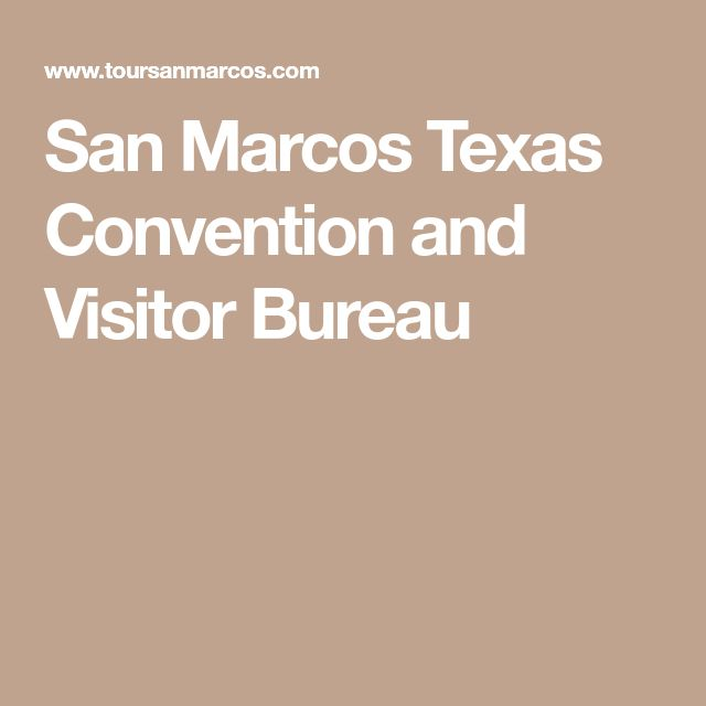 San Marcos Texas Convention and Visitor Bureau
