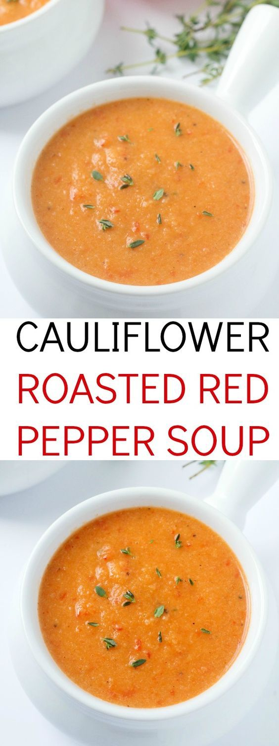 Cauliflower Roasted Red Pepper Soup | Recipe | Cauliflowers, Soup ...