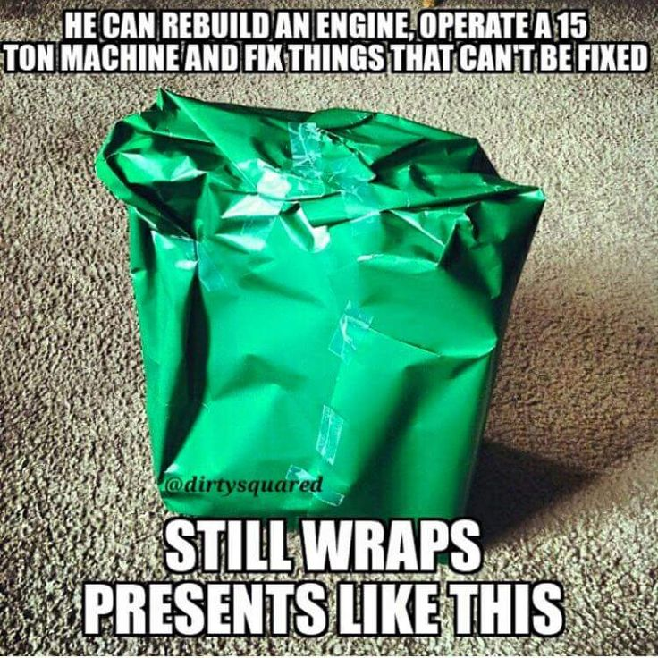 Funny Gift Wrapping Meme : Yeah dad s are pretty awesome real men pinterest