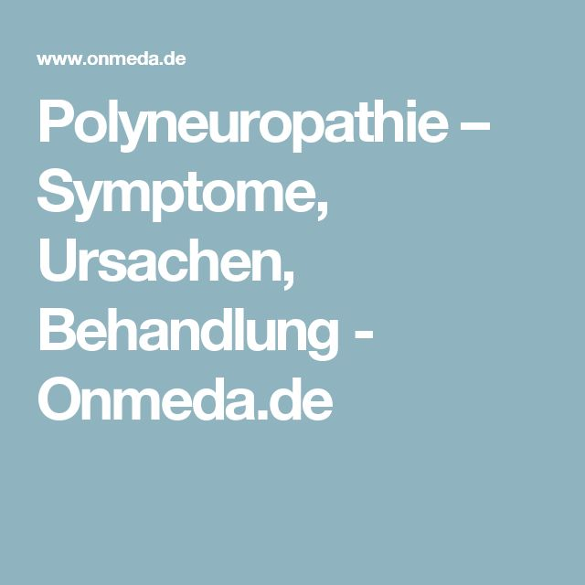 Polyneuropathie – Symptome, Ursachen, Behandlung - Onmeda.de