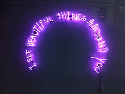I see beautiful things around you neon