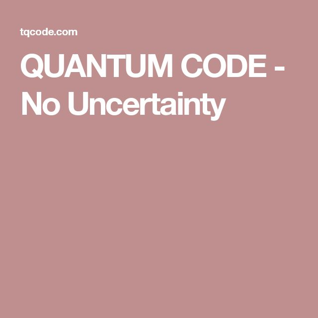 QUANTUM CODE - No Uncertainty
