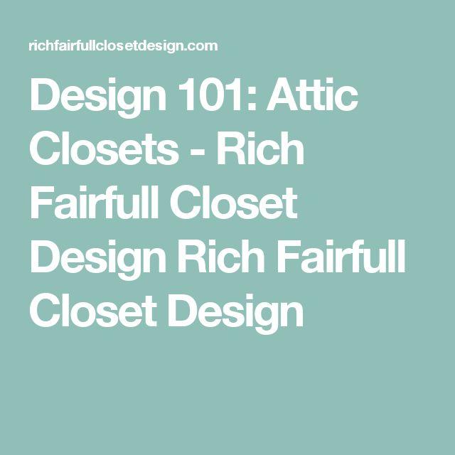 Design 101: Attic Closets - Rich Fairfull Closet Design Rich Fairfull Closet Design