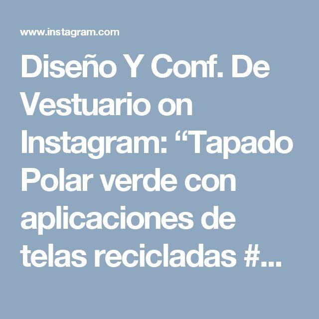 """Diseño Y Conf. De Vestuario on Instagram: """"Tapado Polar verde con aplicaciones de telas recicladas #puq #puntaarenas #chile #patagonia #fall #winter #instapuq #instalike #instachile…"""""""