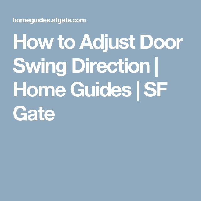 How to Adjust Door Swing Direction   Home Guides   SF Gate