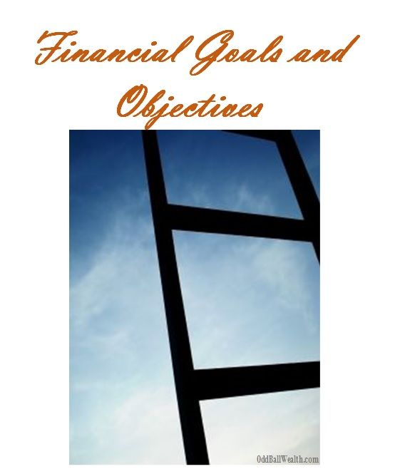 Determine what your #financial goals and objectives are and then begin to prioritize those #goals and objectives. #finance http://oddballwealth.com/financial-goals-and-objectives/