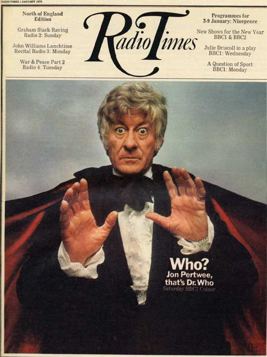 """Radio Times"" presents Jon Pertwee as the third Dr. Who (Radio Times Cover, Jan 1970)"