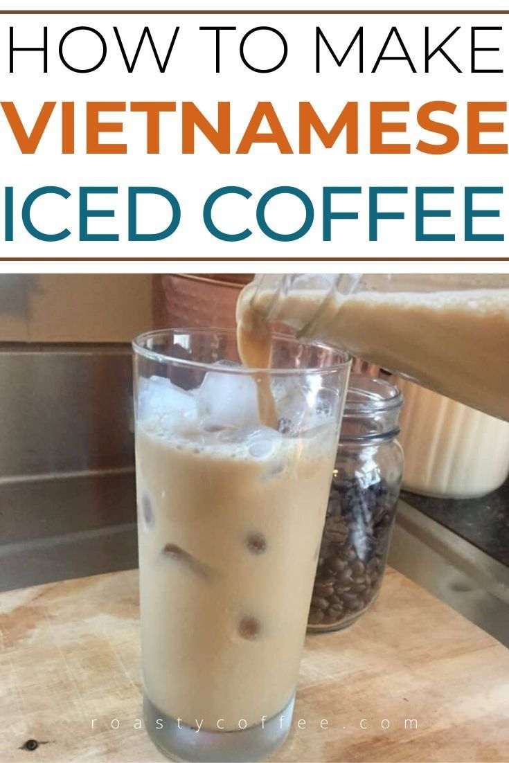 How To Make Vietnamese Iced Coffee In 2020 Coffee Drink Recipes Coffee Recipes Vietnamese Iced Coffee Recipe