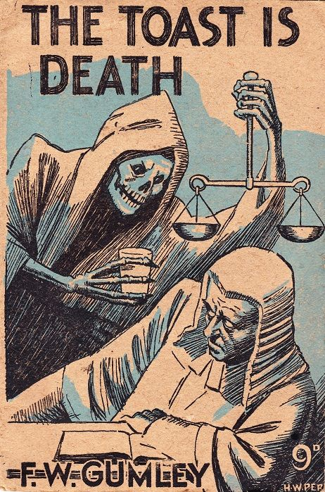 """""""The Toast is Death"""" by F. W. Gumley (Mitre Press) Cover art by H W Perl"""