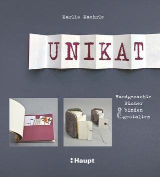 """Maehrle, Unikat  """"Leseprobe aus folgendem Buch, erschienen beim Haupt Verlag: Marlis Maehrle «Unikat: Handgemachte Bücher binden und gestalten», ISBN 978-3-258-60145-8"""""""