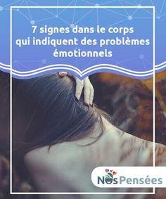 7 signes dans le corps qui indiquent des problèmes émotionnels Vous ressentez des douleurs dans certaines #parties du corps mais ne savez pas à quoi elles #correspondent ? Voici 7 signaux qui vous #indiquent ce qui ne va pas. #Emotions