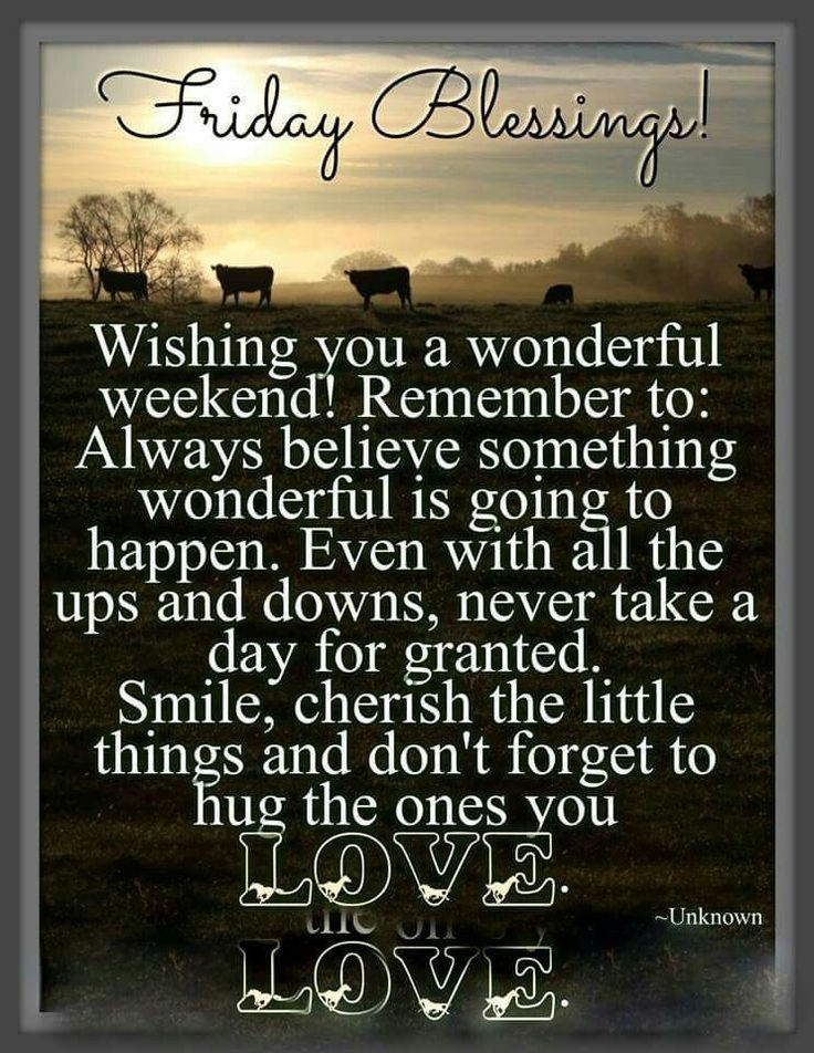 Friday Blessings Wishing You A Wonderful Weekend