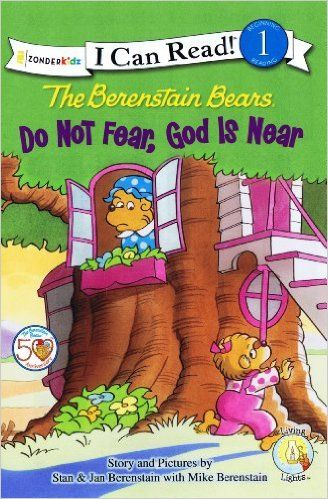 The Berenstain Bears, Do Not Fear, God Is Near (I Can Read! / Berenstain Bears / Living Lights): Jan Berenstain, Mike Berenstain, Stan Berenstain: 9780310725114: Amazon.com: Books