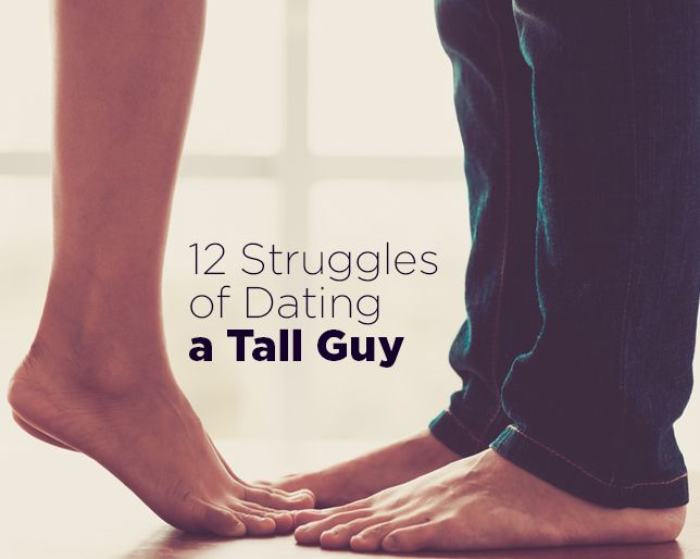 12 very real challenges of dating a tall guy