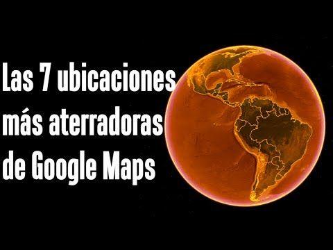 Las 7 ubicaciones más aterradoras de Google Maps y Google Earth - YouTube