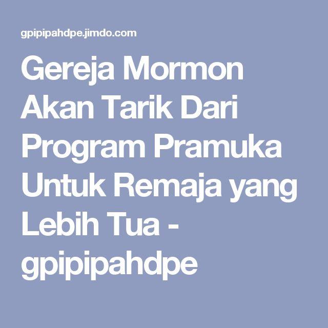 Gereja Mormon Akan Tarik Dari Program Pramuka Untuk Remaja yang Lebih Tua - gpipipahdpe