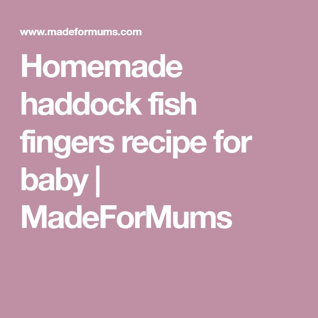 Homemade haddock fish fingers recipe for baby | MadeForMums