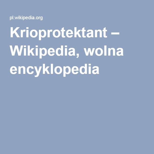Krioprotektant – Wikipedia, wolna encyklopedia