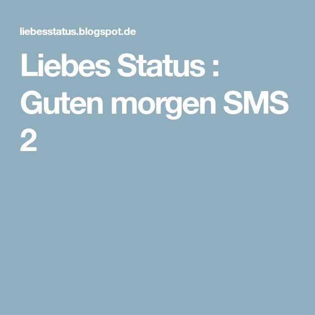 Liebes Status: Guten morgen SMS 2