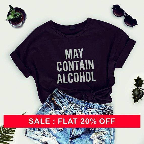 11dc3e9cb May contain alcohol shirt funny gift women women outfits tumblr shirt party  fashion shirt graphic tee women tees men tshirts fashion shirts by ...