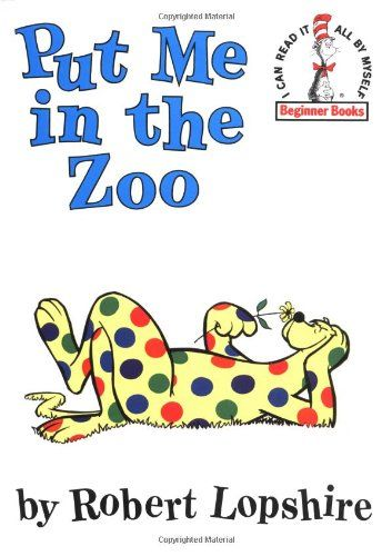 Put Me in the Zoo  (I can read it all by myself' Beginner Books) by Robert Lopshire http://smile.amazon.com/dp/0394800176/ref=cm_sw_r_pi_dp_Y9hMub15FC62K