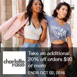 Charlotte Russe Coupon  Take an additional 20% off orders $90 or more using code online ONLY at CharlotteRusse.com. Ends 10/2  Brought to you by http://www.imin.com and http://www.imin.com/store-coupons/charlotte-russe
