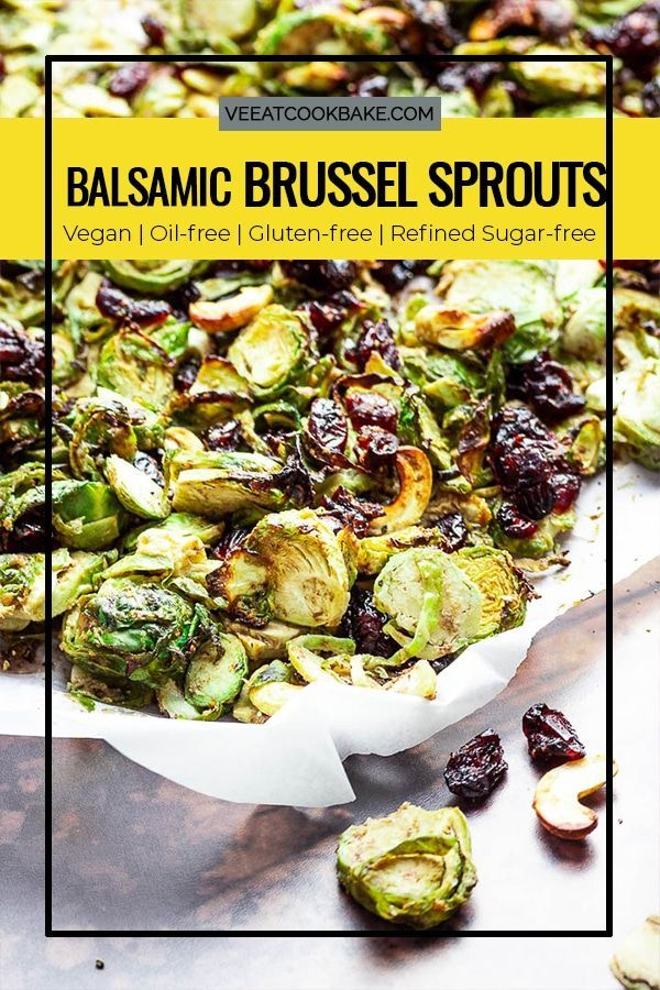 Recipe For Roasted Crispy Vegan Brussel Sprouts With Balsamic Tahini And Cranberries A Great Thanksgiving Si Vegan Side Dishes Roasted Brussel Sprout Recipes