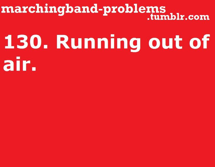 marching band problem: running out of air #MarchingBand #Relatable