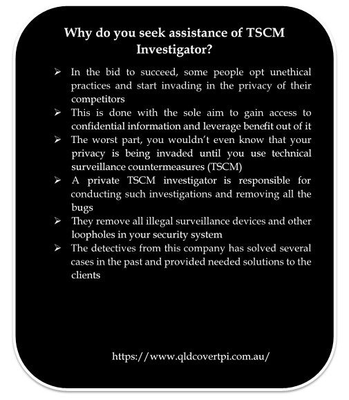 A private TSCM investigator is responsible for conducting