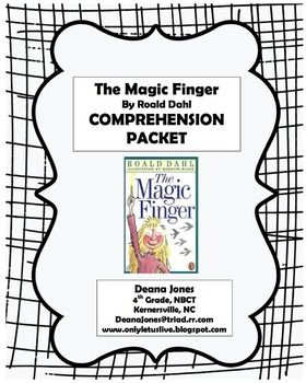 FREE Comprehension Packet for The Magic Finger by Roald Dahl... Common Core aligned, higher order thinking questions