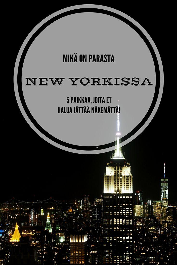 Parasta New Yorkissa – 5 paikkaa, joita et halua jättää näkemättä!  | Live now – dream later -matkablogi