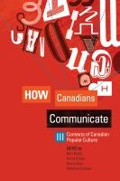 How Canadians Communicate III / Burnaby 3rd Floor P 92 C3 H68 2010