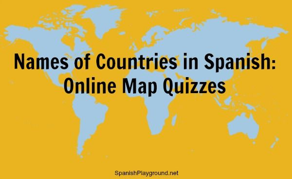 Names of Countries in Spanish – Online Map Quizzes