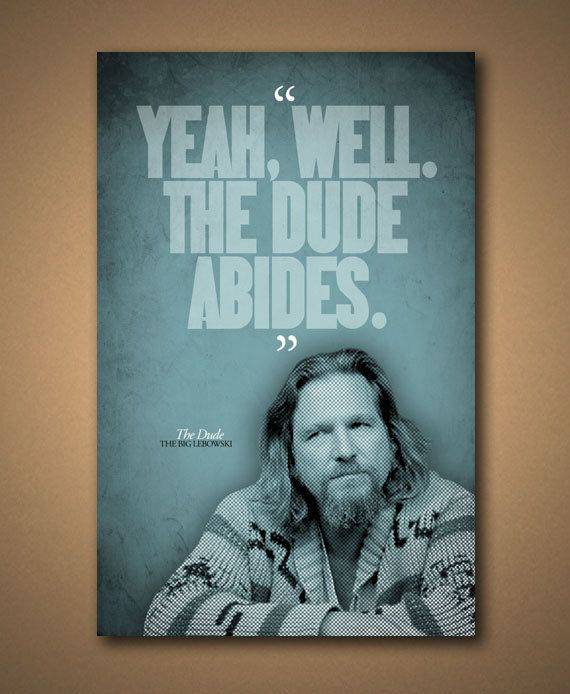 Big Lebowski Quotes: 57 Best Images About Abide On Pinterest