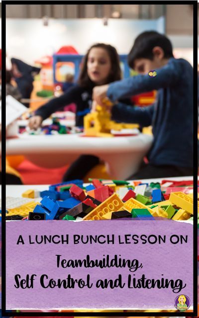 A Lunch Bunch Lesson On Team Building Self Control And Listening