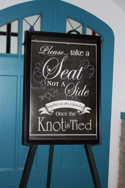 """Please Take A Seat Not A Side Together We Are Family Once The Knot Is Tied"" Ceremony Sign"